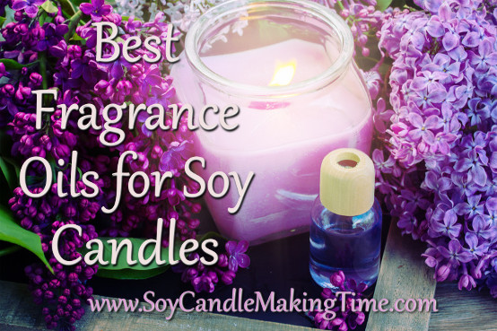 Fragrance Oils for Candles-What Fragrances Are Best For Soy